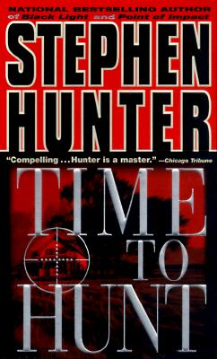 Time to Hunt By Hunter, Stephen