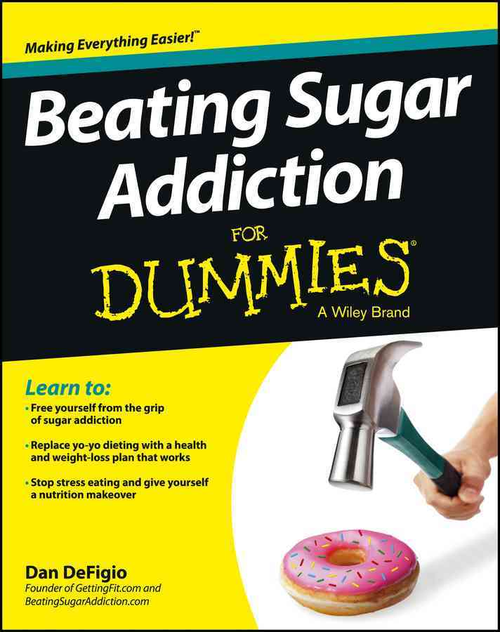 Beating Sugar Addiction for Dummies By Defigio, Dan
